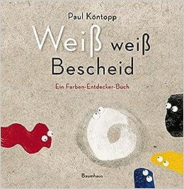 Bescheid Weiß.Weiß Weiß Bescheid Primary Picture Books German Amazon De