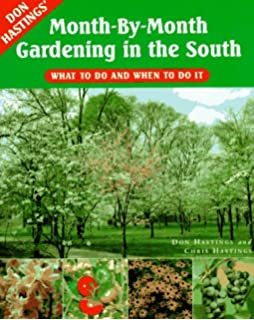 Don Hastingsu0027 Month By Month Gardening In The South: What To Do