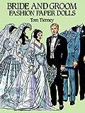 Bride and Groom Fashion Paper Dolls, Tom Tierney, 0486265390