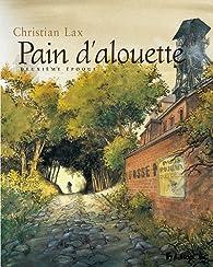 Pain d'alouette, tome 2 par  Lax