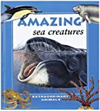 Amazing Sea Creatures, Andrew Brown, 0865055610