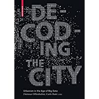 Decoding the City: Urbanism in the Age of