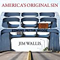 America's Original Sin: Racism, White Privilege, and the Bridge to a New America Audiobook by Jim Wallis Narrated by Patrick Lawlor