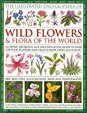 The Illustrated Encyclopedia of Wild Flowers and Flora of the World, Michael Lavelle, 0754819728