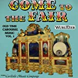 Come to the Fair Old Time Wurlitzer Carousel Music