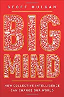 Big Mind: How Collective Intelligence Can Change Our World Front Cover