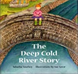 The Deep Cold River Story, Tabatha Southey, 1552631478