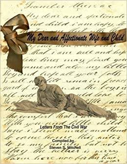 My Dear and Affectionate Wife and Child: Letters From the Civil War