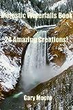 Majestic Waterfalls Book-24 Amazing Creations!