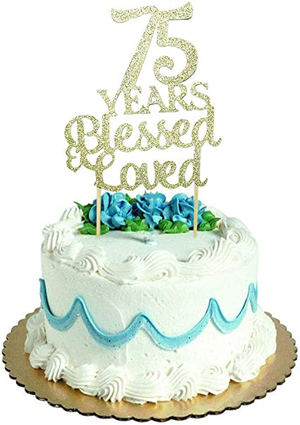 Remarkable Amazon Com 75 Years Blessed Loved Cake Topper For 75Th Birthday Funny Birthday Cards Online Elaedamsfinfo
