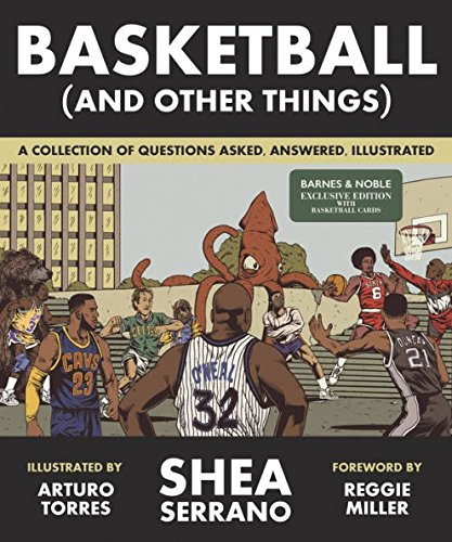 Basketball (and Other Things): A Collection of Questions Asked, Answered, Illustrated (Exclusive Edition)