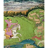 Sultans of Deccan India, 1500-1700: Opulence and Fantasy
