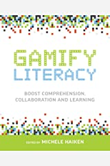 Gamify Literacy: Boost Comprehension, Collaboration and Learning Kindle Edition