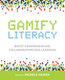 Gamify Literacy: Boost Comprehension, Collaboration and Learning