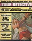 img - for True Detective: The Authentic Magazine of Crime Detection, vol. 89, no. 3 (July 1968): West Virginia's Case of the Butchered Baby Sitter; California Homicide: Who Would Kill the Lady Preacher? book / textbook / text book