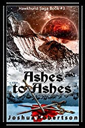 Ashes to Ashes (Hawkhurst Saga Book 3)