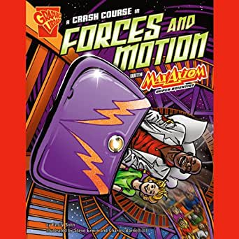 Amazon.com: A Crash Course in Forces and Motion with Max Axiom ...