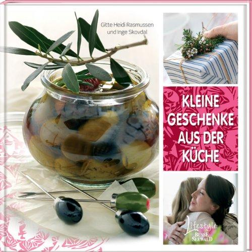 Kleine Geschenke aus der Küche: Amazon.de: Gitte Heidi Rassmussen ...