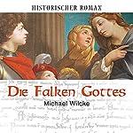 Die Falken Gottes | Michael Wilcke