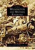 Wilmington and Western Railroad, Gisela Vazquez, 073855362X