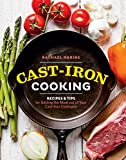 Cast-Iron Cooking: Recipes & Tips for Getting the Most out of Your Cast-Iron Cookware