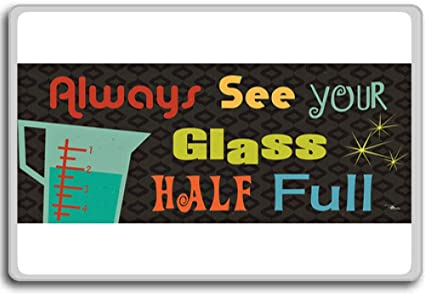 Amazoncom Always See Your Glass Half Full Motivational Quotes