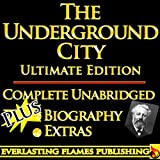THE UNDERGROUND CITY, or THE CHILD OF THE CAVERN, or THE BLACK INDIES BY JULES VERNE ULTIMATE EDITION - Unabridged Complete Legendary Book PLUS BIOGRAPHY and BONUS MATERIAL (English Edition)
