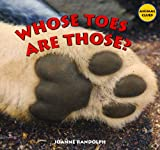 Whose Toes Are Those?, Joanne Randolph, 1404244522