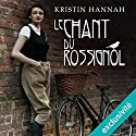 Le chant du rossignol | Livre audio Auteur(s) : Kristin Hannah Narrateur(s) : Carine Obin
