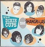 The Dixie Cups Meet The Shangri-Las