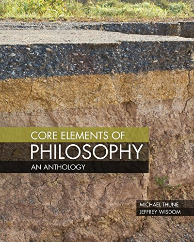 Core Elements of Philosophy: An Anthology