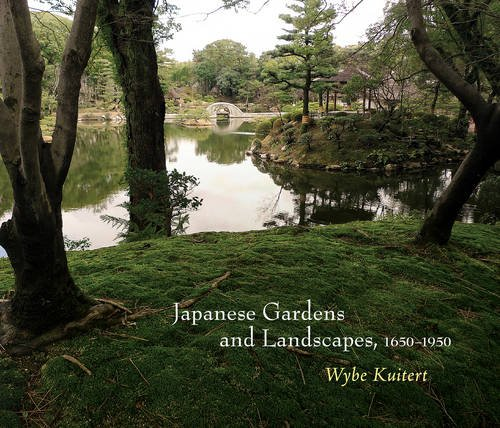 Japanese Gardens and Landscapes, 1650-1950 (Penn Studies in Landscape Architecture)