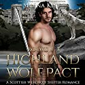 Highland Wolf Pact Boxed Set: Scottish Wolf Shifter Romance Bundle Audiobook by Selena Kitt Narrated by Dave Gillies
