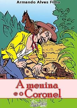 A Menina e o Coronel por [Filho, Armando Alves]