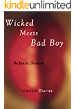 Wicked Meets Bad Boy (Lipstick Diaries Book 2)