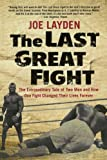 The Last Great Fight, Joe Layden, 0312353316