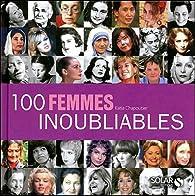 100 femmes inoubliables par Katia Chapoutier