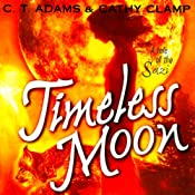Timeless Moon: Tales of the Sazi, Book 6 | C.T. Adams, Kathy Clamp