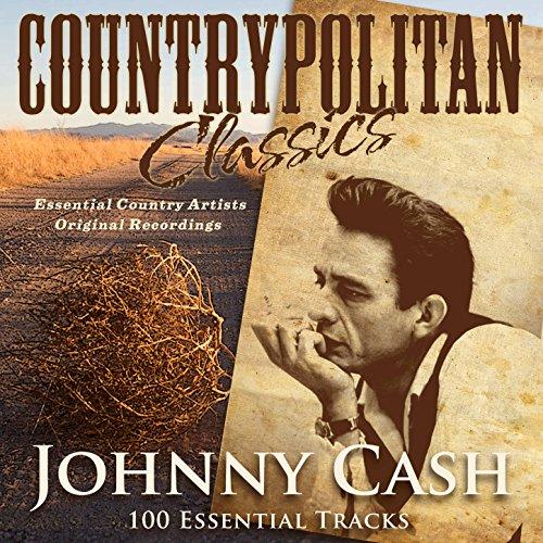 Countrypolitan Classics - Johnny Cash (100 Essential Tracks)