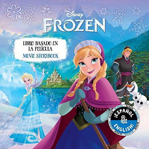 Disney Frozen: Movie Storybook / Libro basado en la película (English-Spanish) (6) (Disney Bilingual)
