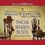 Those Jensen Boys! | William W. Johnstone,J. A. Johnstone