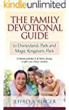 The Family Devotional Guide to Disneyland® Park and Magic Kingdom® Park