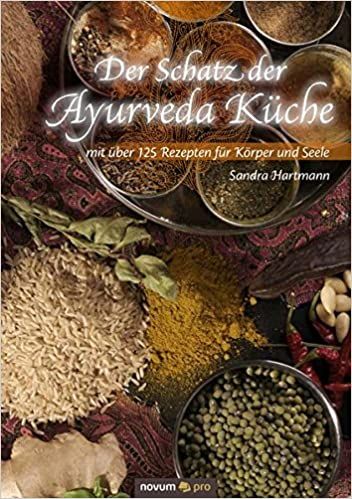 der schatz der ayurveda kche mit ber 125 rezepten fr krper und seele amazonde sandra hartmann bcher - Ayurveda Kuche Rezepte