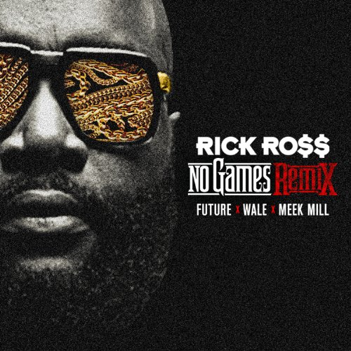 Rick ross (feat. Future) no games (clean) youtube.