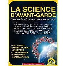 La science d'avant-garde: l'homme face à l'univers dans tous ses états (Science et Connaissance) (French Edition)