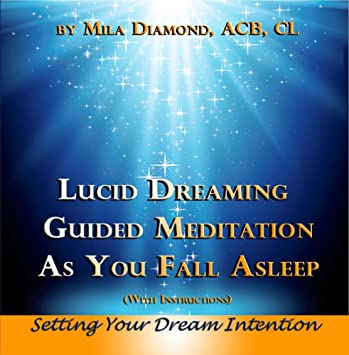 Lucid Dreaming Guided Meditation As You Fall Asleep: Setting Your Dream  Intention