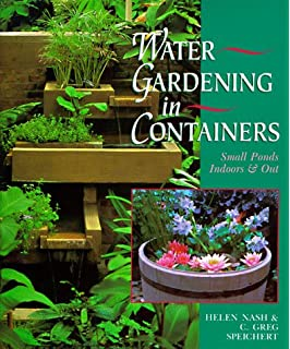 Water Gardening in Containers Small Ponds Indoors & Out