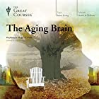 The Aging Brain Lecture by Thad A. Polk, The Great Courses Narrated by Thad A. Polk
