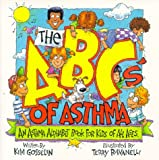The ABCs of Asthma: An Asthma Alphabet Book for Kids of All Ages