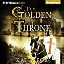 The Golden Throne Audiobook by Katia Fox, Aubrey Botsford (translator) Narrated by James Langton